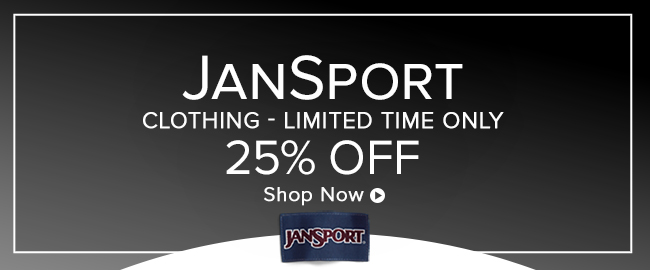 JanSport Clothing  - Limited time only 25% Off. Click to shop now.